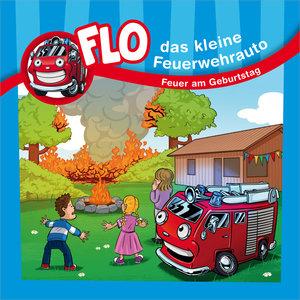 Feuer am Geburtstag - Flo, das kleine Feuerwehrauto