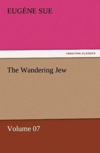 The Wandering Jew - Volume 07