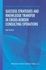 Success Strategies and Knowledge Transfer in Cross-Border Consul