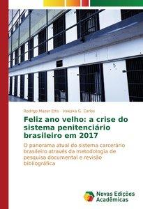 Feliz ano velho: a crise do sistema penitenciário brasileiro em