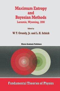 Maximum Entropy and Bayesian Methods
