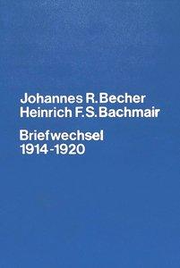 Johannes R. Becher- Heinrich F.S. Bachmair- Briefwechsel 1914-19
