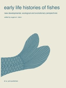 Early life histories of fishes: New developmental, ecological an