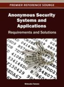 Anonymous Security Systems and Applications: Requirements and So