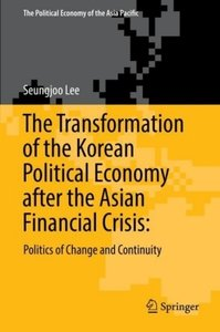 The Transformation of the Korean Political Economy after the Asi