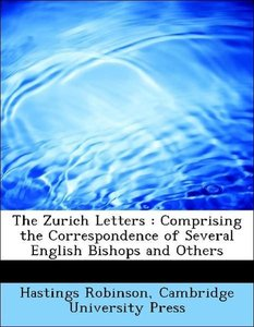 The Zurich Letters : Comprising the Correspondence of Several En