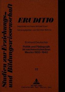 Politik und Pädagogik im nachrevolutionären Mexiko 1920-1940