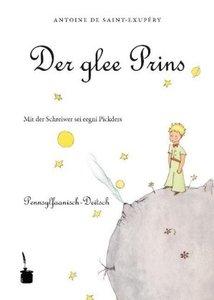 Der kleine Prinz (Pennsylfaanisch-Deitsch / Pennsylvania Dutch)