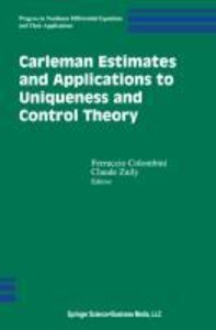 Carleman Estimates and Applications to Uniqueness and Control Th