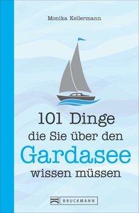 101 Dinge, die Sie über den Gardasee wissen müssen