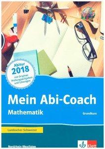 Mein Abi-Coach Mathematik 2018. Grundkurs. Ausgabe Nordrhein-Wes