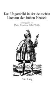 Das Ungarnbild in der deutschen Literatur der frühen Neuzeit