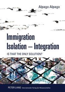 Immigration - Isolation - Integration