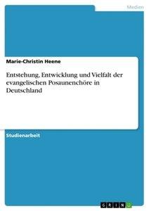 Entstehung, Entwicklung und Vielfalt der evangelischen Posaunenc