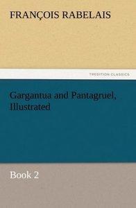 Gargantua and Pantagruel, Illustrated