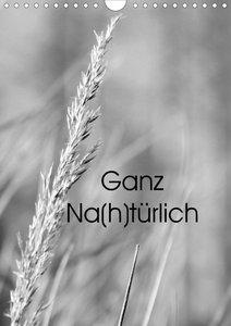 Ganz Na(h)türlich (Wandkalender 2020 DIN A4 hoch)