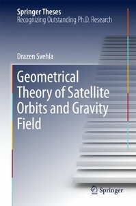 Geometrical Theory of Satellite Orbits and Gravity Field