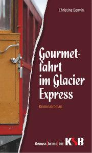 Gourmetfahrt im Glacier Express