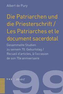 Die Patriarchen und die Priesterschrift / Les Patriarches et le