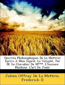 Oeuvres Philosophiques De La Mettrie: Épitre À Mon Esprit. La Vo