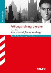 Prüfungstraining Literatur Franz Kafka: Kurzprosa und 'Die Verwa