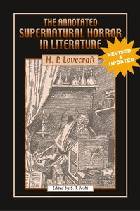 The Annotated Supernatural Horror in Literature: Revised and Enl