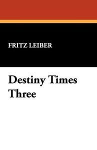 Destiny Times Three