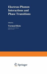 Electron-Phonon Interactions and Phase Transitions