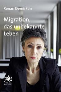 Migration, das unbekannte Leben