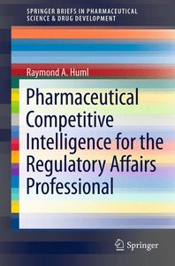 Pharmaceutical Competitive Intelligence for the Regulatory Affai