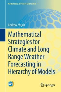 Mathematical Strategies for Climate and Long Range Weather Forec