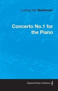 Ludwig Van Beethoven Concerto No.1 for the Piano