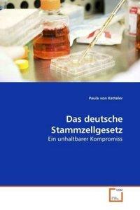 Das deutsche Stammzellgesetz