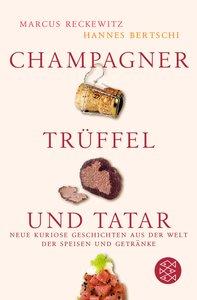 Champagner, Trüffel und Tatar