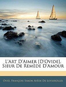L'art D'aimer [D'ovide], Sieur De Remède D'amour