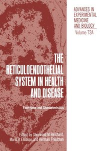 The Reticuloendothelial System in Health and Disease