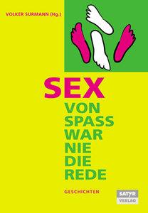 Sex-Von Spaß war nie die Rede