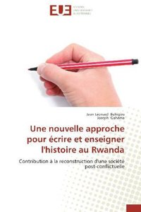 Une nouvelle approche pour écrire et enseigner l'histoire au Rwa