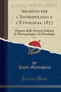 Archivio per l\'Antropologia e l\'Etnologia, 1877, Vol. 7