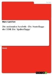 Die nationalen Symbole - Die Staatsflagge der DDR: Die 'Spalterf