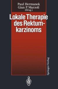 Lokale Therapie des Rektumkarzinoms