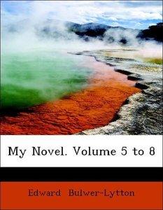 My Novel. Volume 5 to 8