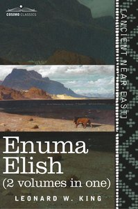 Enuma Elish (2 Volumes in One)