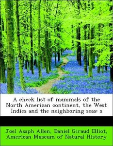 A check list of mammals of the North American continent, the Wes