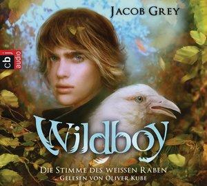 Wildboy 01. Die Stimme des weißen Raben
