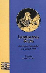 Unreading Rilke