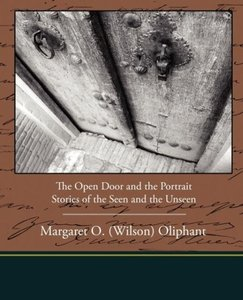 The Open Door and the Portrait - Stories of the Seen and the Uns