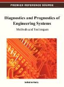 Diagnostics and Prognostics of Engineering Systems: Methods and