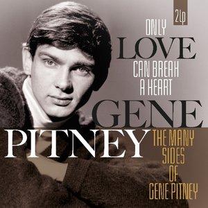 Only Love Can Break A Heart/Many Side Of Gene Pitn