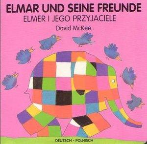 Elmar und seine Freunde, deutsch-polnisch. Elmer i jego przyjaci